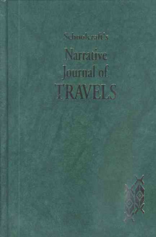 Schoolcraft's Narrative Journal of Travels
