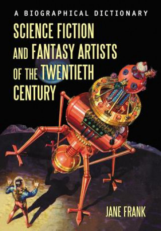 Science Fiction and Fantasy Artists of the Twentieth Century