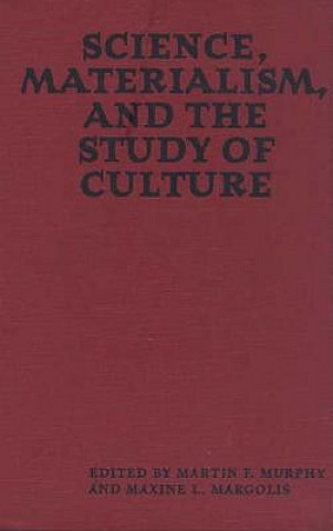 Science, Materialism and the Study of Culture