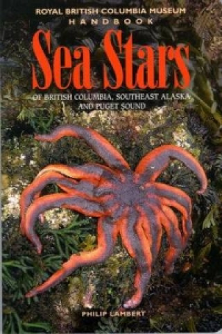 Sea Stars of British Columbia, Southeast Alaska, and Puget Sound