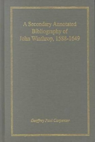 Secondary Annotated Bibliography of John Winthrop, 1588-1649