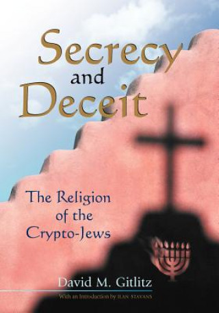 Secrecy and Deceit