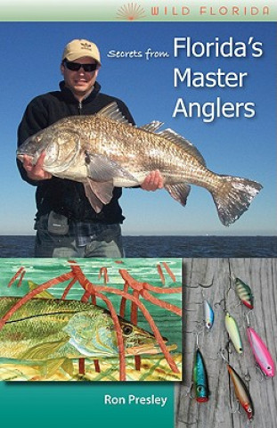 Secrets from Florida's Master Anglers