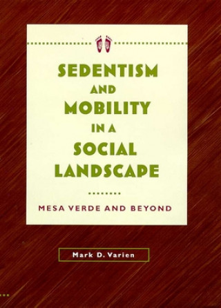 Sedentism and Mobility in a Social Landscape