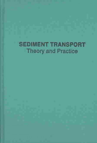Sediment Transport Theory and Practice