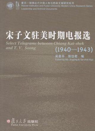Select Telegrams Between Chiang Kai-Shek and T. V. Soong