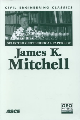 Selected Geotechnical Papers of James K.Mitchell