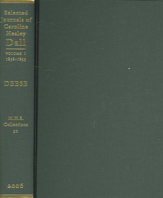 Selected Journals of Caroline Healey Dall, 1838-1855