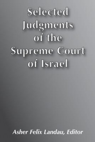 Selected Judgments of the Supreme Court of Israel