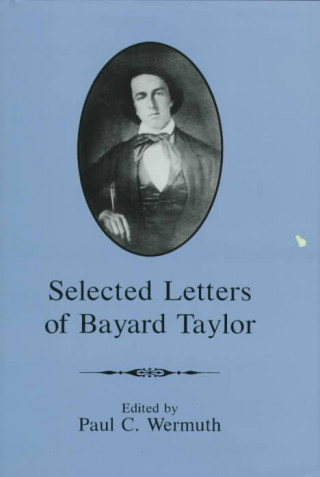 Selected Letters of Bayard Taylor