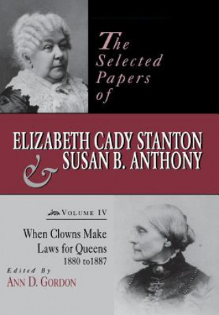 Selected Papers of Elizabeth Cady Stanton and Susan B. Anthony