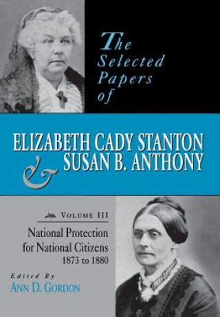 Selected Papers of Elizabeth Cady Stanton and Susan B.Anthony