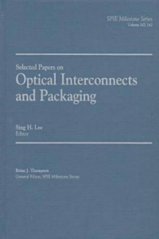 Selected Papers on Optical Interconnects and Packaging