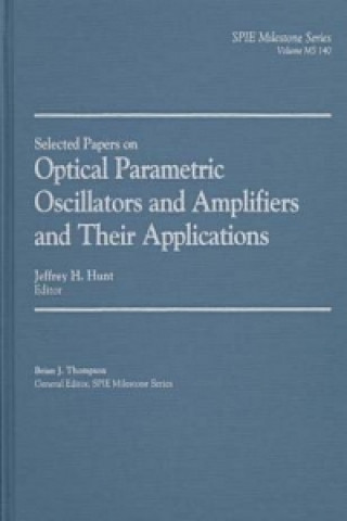 Selected Papers on Optical Parametric Oscillators and Amplifiers and Their Applications