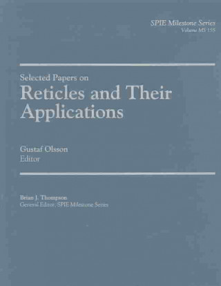 Selected Papers on Reticles and Their Applications