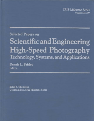 Selected Papers on Scientific and Engineering High-Speed Photography