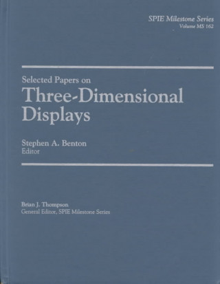 Selected Papers on Three-Dimensional Displays