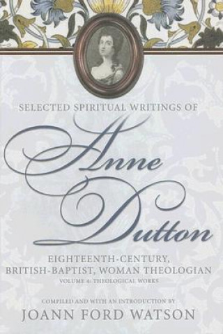 Selected Spiritual Writings of Anne Dutton