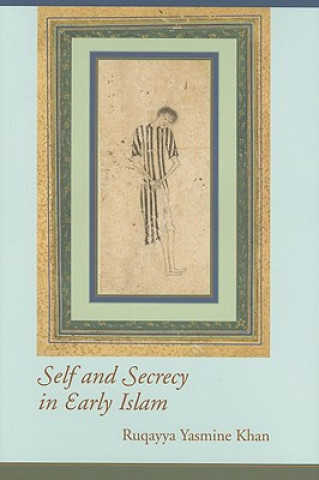 Self and Secrecy in Early Islam