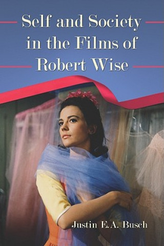 Self and Society in the Films of Robert Wise