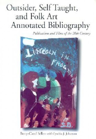 Self-taught, Outsider and Folk Art Annotated Bibliography