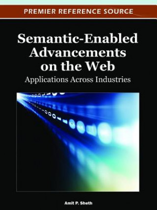 Semantic-Enabled Advancements on the Web