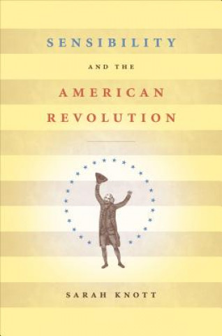 Sensibility and the American Revolution