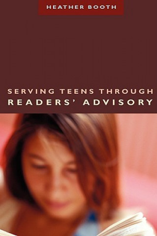Serving Teens Through Readers' Advisory