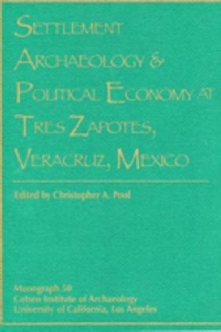 Settlement Archaeology and Political Economy at Tres Zapotes, Veracruz, Mexico