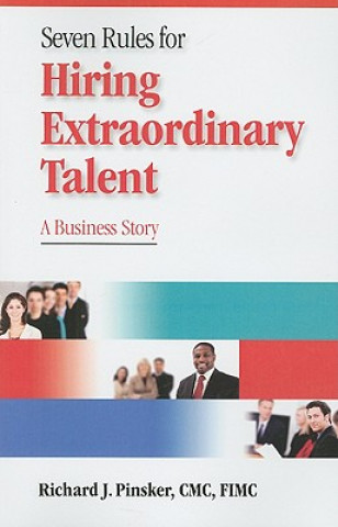 Seven Rules for Hiring Extraordinary Talent