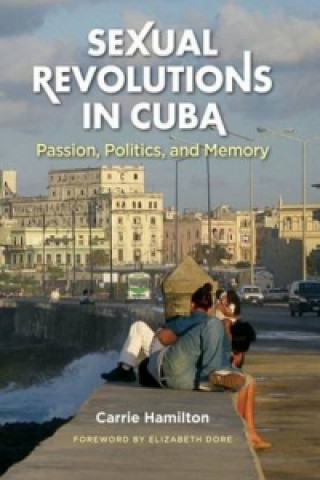 Sexual Revolutions in Cuba
