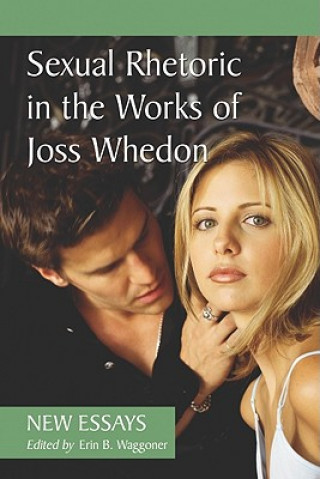Sexual Rhetoric in the Works of Joss Whedon