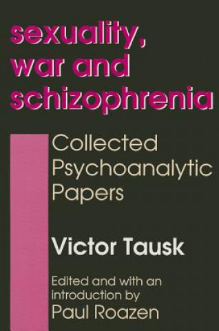 Sexuality, War and Schizophrenia