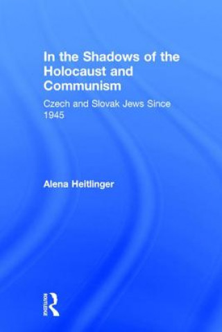 In the Shadows of the Holocaust and Communism