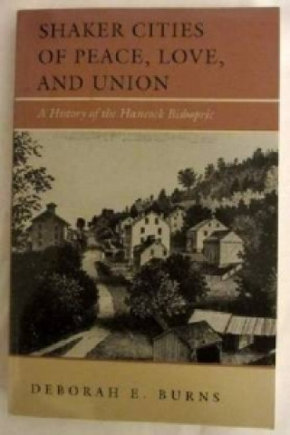 Shakes Cities of Peace, Love and Union: a History of the Hancock Bishopric