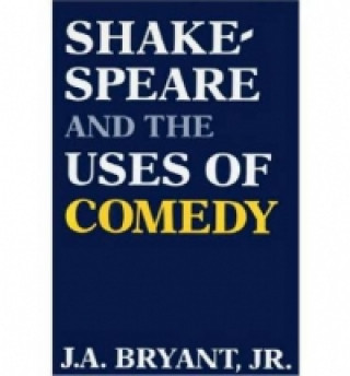 Shakespeare and the Uses of Comedy