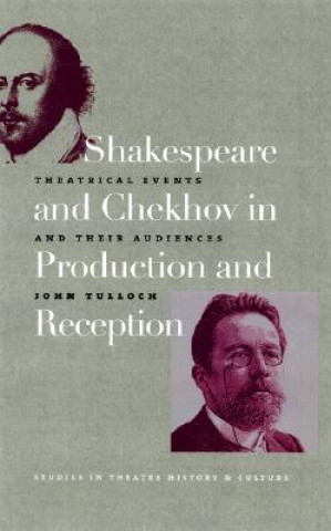 Shakespeare and Chekhov in Production & Reception
