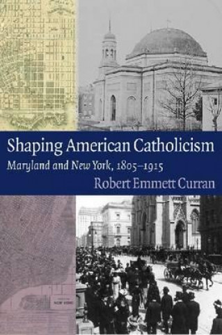 Shaping American Catholicism