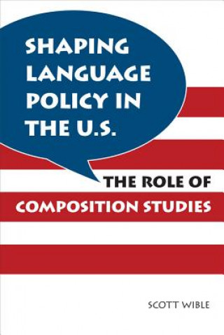 Shaping Language Policy in the U.S.