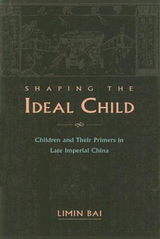 Shaping the Ideal Child