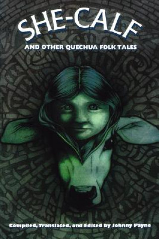 She-calf and Other Quechua Folk Tales