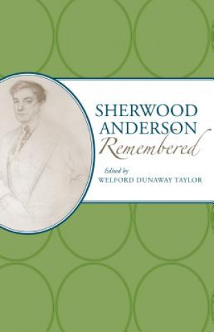 Sherwood Anderson Remembered