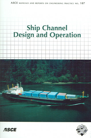 Ship Channel Design and Operation