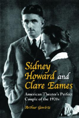Sidney Howard and Clare Eames