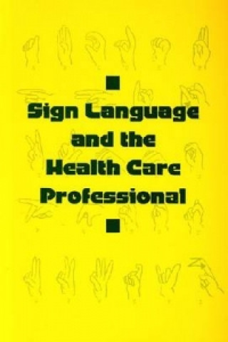 Sign Language and the Health Care Professional