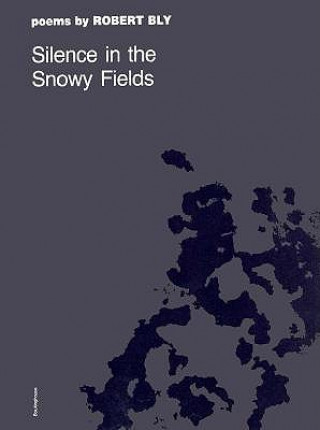 Silence in the Snowy Fields: Poems