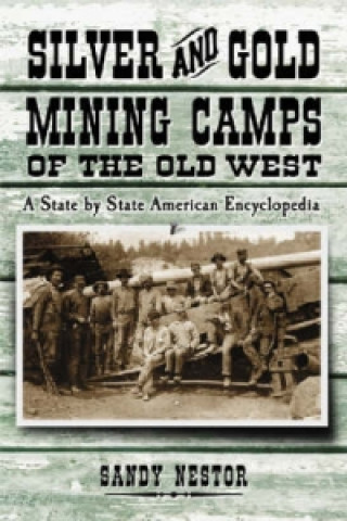 Silver and Gold Mining Camps of the Old West