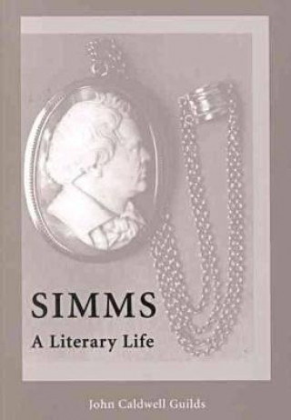 Simms: A Literary Life