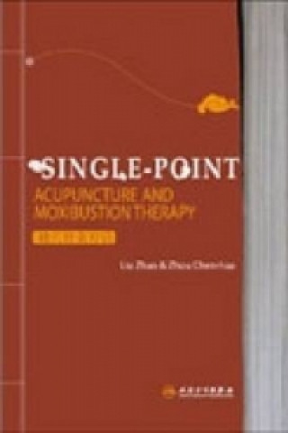 Single-point Acupuncture and Moxibustion Therapy