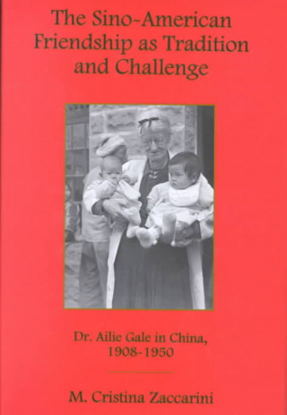 Sino-American Friendship as Tradition and Challenge